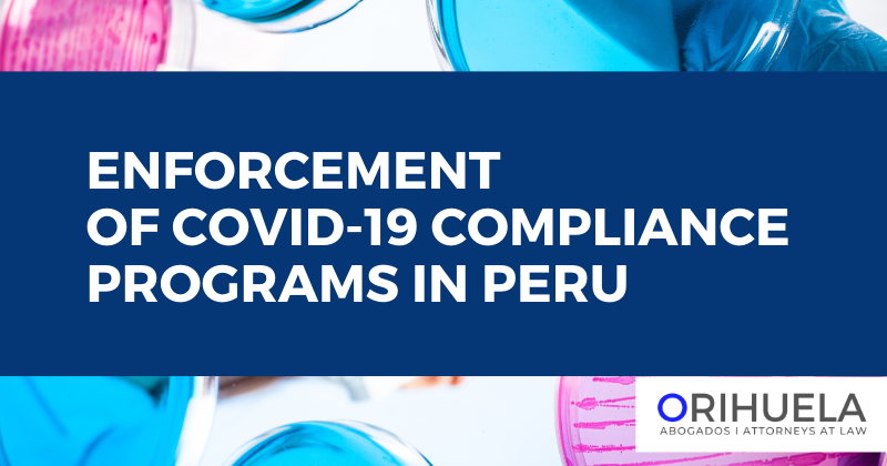 Enforcement of Covid-19 compliance programs in Peru