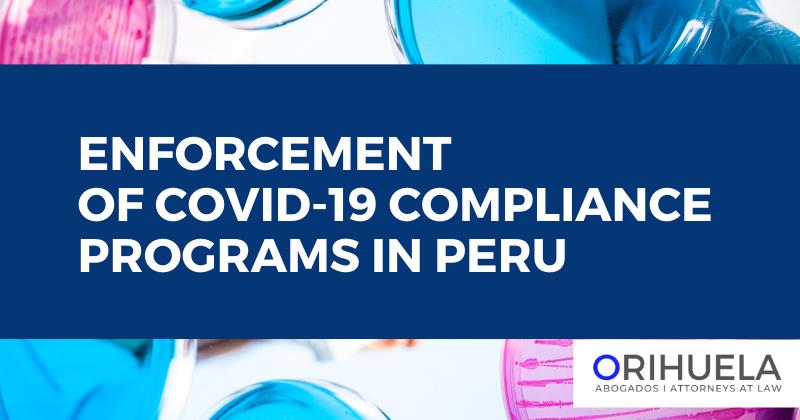 Enforcement of Covid-19 compliance programs in Peru