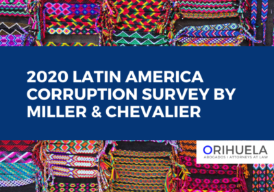 Orihuela participates in Miller & Chevalier 2020 Latin America Corruption Survey
